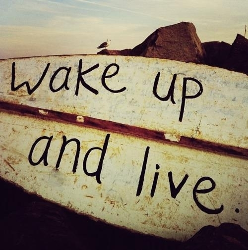 time-quotes-wake-up-and-live